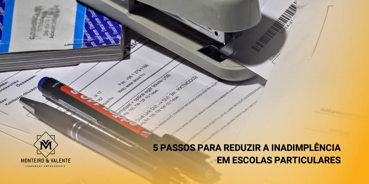 Monteiro & Valente Cobranças Empresariais - Como reduzir a inadimplência nas escolas particulares